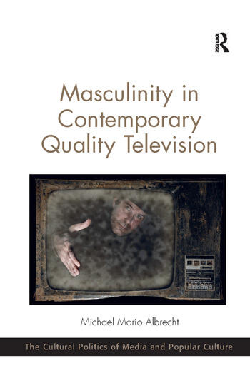 Masculinity in Contemporary Quality Television book cover