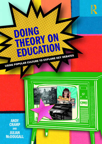Doing Theory on Education Using Popular Culture to Explore Key Debates book cover