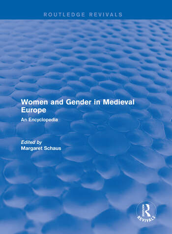 Routledge Revivals: Women and Gender in Medieval Europe (2006) An Encyclopedia book cover