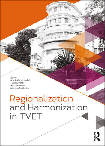 Regionalization and Harmonization in TVET Proceedings of the 4th UPI International Conference on Technical and Vocational Education and Training (TVET 2016), November 15-16, 2016, Bandung, Indonesia book cover