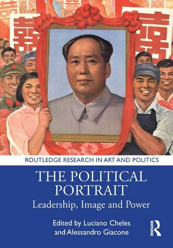 The Political Portrait Leadership, Image and Power book cover