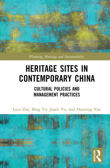Heritage Sites in Contemporary China Cultural Policies and Management Practices book cover