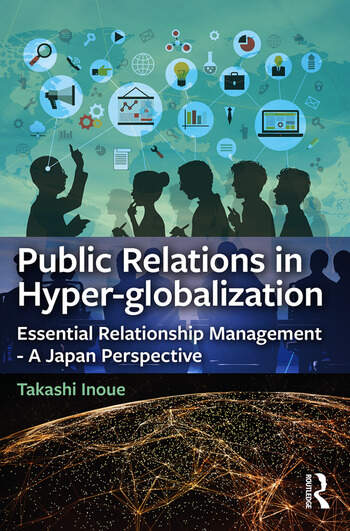 Public Relations in Hyper-globalization Essential Relationship Management - A Japan Perspective book cover
