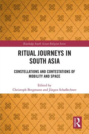 Ritual Journeys in South Asia Constellations and Contestations of Mobility and Space book cover