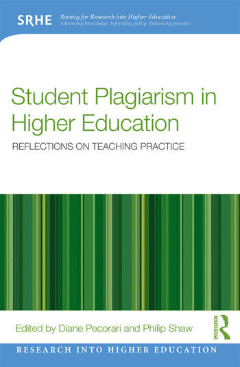 Student Plagiarism in Higher Education Reflections on Teaching Practice book cover