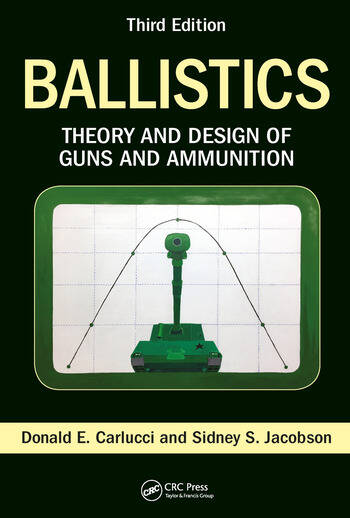 Ballistics Theory and Design of Guns and Ammunition, Third Edition book cover