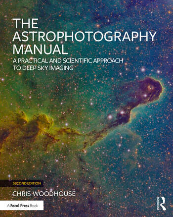 The Astrophotography Manual A Practical and Scientific Approach to Deep Sky Imaging book cover