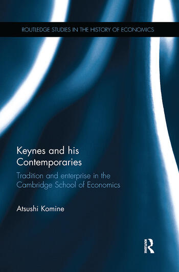 Keynes and his Contemporaries Tradition and Enterprise in the Cambridge School of Economics book cover