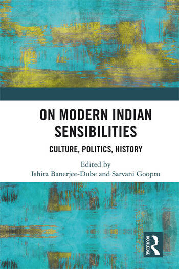 On Modern Indian Sensibilities Culture, Politics, History book cover