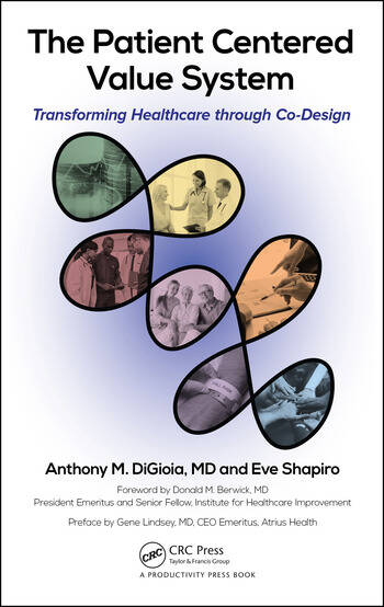 The Patient Centered Value System Transforming Healthcare through Co-Design book cover