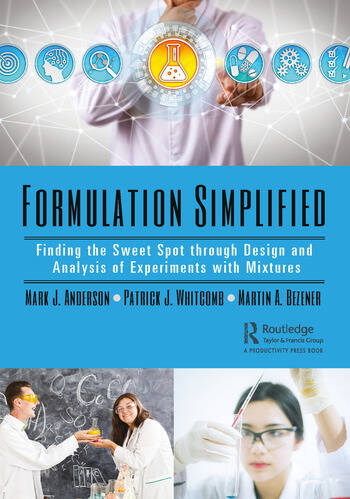 Formulation Simplified Finding the Sweet Spot through Design and Analysis of Experiments with Mixtures book cover