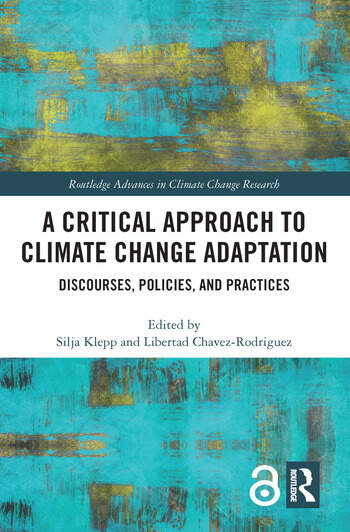 A Critical Approach to Climate Change Adaptation Discourses, Policies and Practices book cover