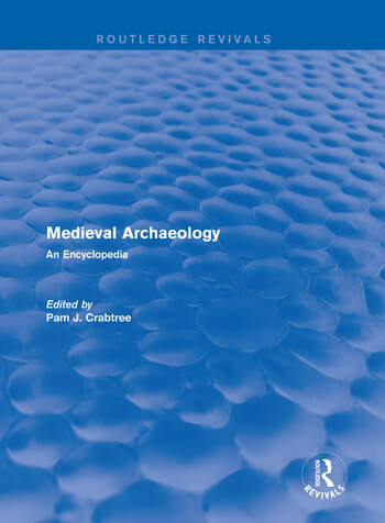 Routledge Revivals: Medieval Archaeology (2001) An Encyclopedia book cover