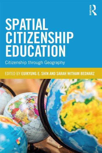 Spatial Citizenship Education Citizenship through Geography book cover