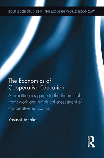The Economics of Cooperative Education A practitioner's guide to the theoretical framework and empirical assessment of cooperative education book cover