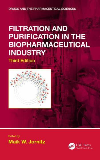 Filtration and Purification in the Biopharmaceutical Industry, Third Edition book cover