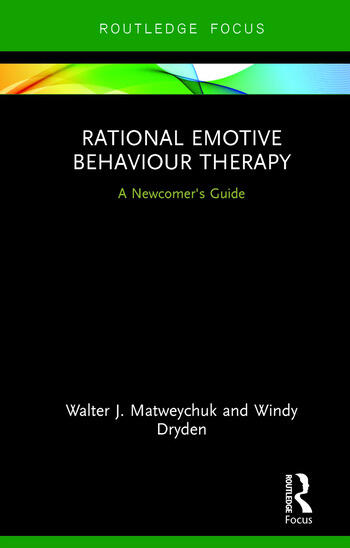 Rational Emotive Behaviour Therapy A Newcomer's Guide book cover