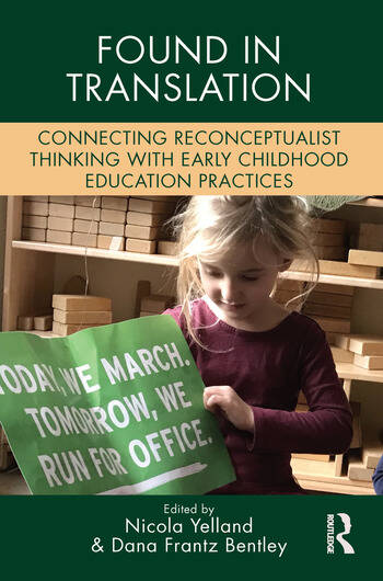 Found in Translation Connecting Reconceptualist Thinking with Early Childhood Education Practices book cover