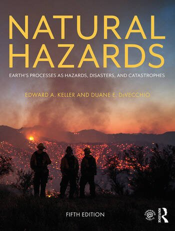 Natural Hazards Earth's Processes as Hazards, Disasters, and Catastrophes book cover