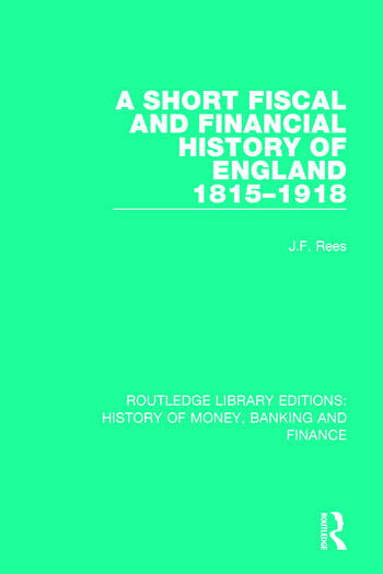 A Short Fiscal And Financial History Of England 1815 1918 Book Cover