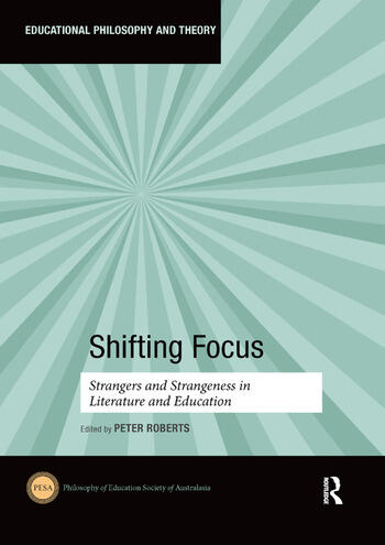 Shifting Focus Strangers and Strangeness in Literature and Education book cover