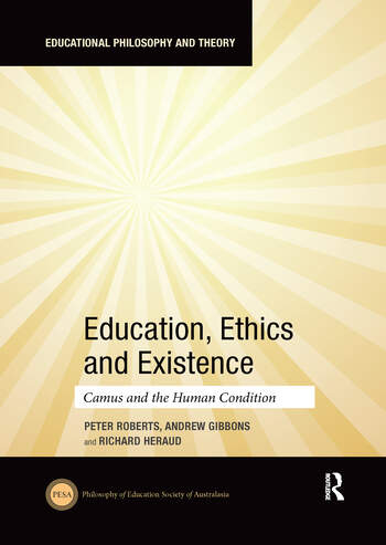Education, Ethics and Existence Camus and the Human Condition book cover