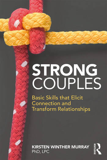 Strong Couples Basic Skills that Elicit Connection and Transform Relationships book cover