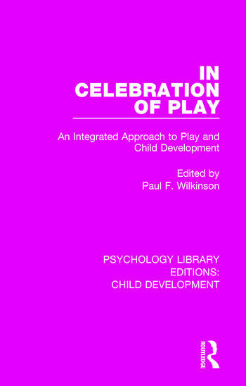 In Celebration of Play An Integrated Approach to Play and Child Development book cover