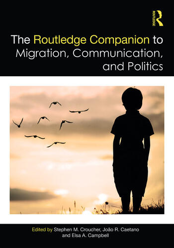 The Routledge Companion to Migration, Communication, and Politics book cover