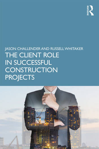 The Client Role in Successful Construction Projects book cover