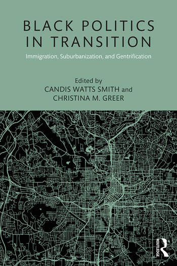 Black Politics in Transition Immigration, Suburbanization, and Gentrification book cover