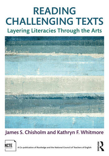 Reading Challenging Texts Layering Literacies Through the Arts book cover
