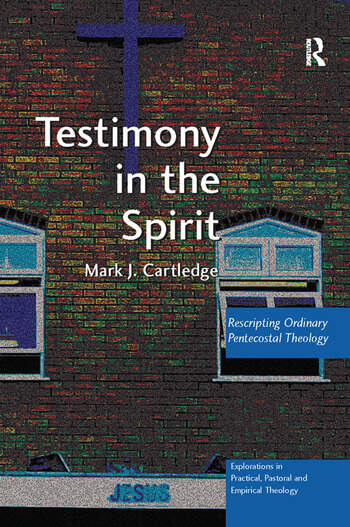 Testimony in the Spirit Rescripting Ordinary Pentecostal Theology book cover