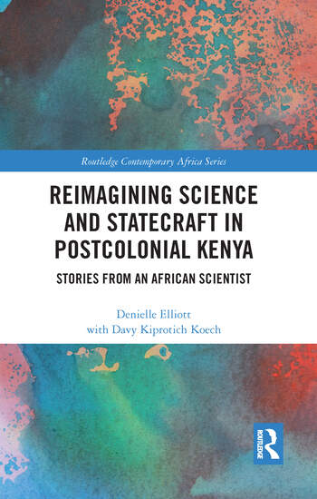 Reimagining Science and Statecraft in Postcolonial Kenya Stories from an African Scientist book cover