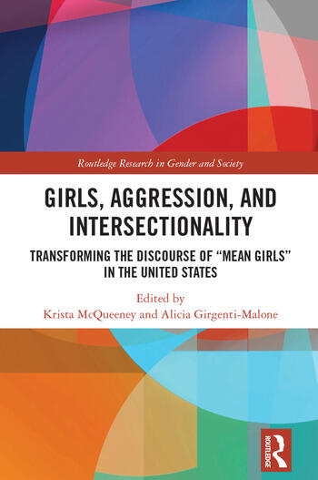 Girls, Aggression, and Intersectionality Transforming the Discourse of