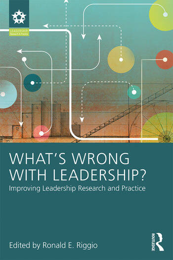 What's Wrong With Leadership? Improving Leadership Research and Practice book cover
