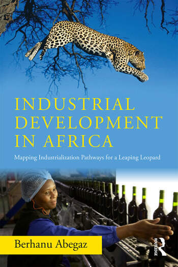 Industrial Development in Africa Mapping Industrialization Pathways for a Leaping Leopard book cover