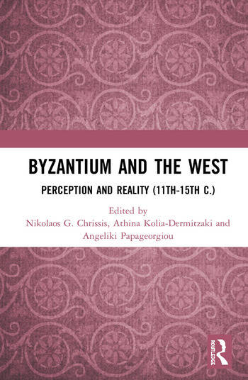 Byzantium and the West Perception and Reality (11th-15th c.) book cover