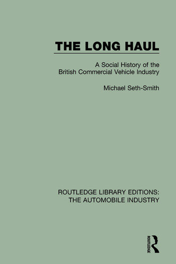 The Long Haul A Social Histry of the British Commercial Vehicle Industry book cover