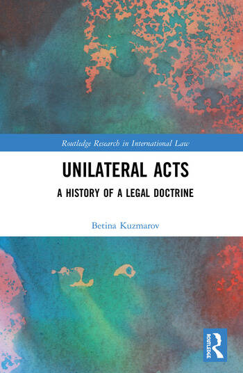 Unilateral Acts A History of a Legal Doctrine book cover