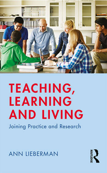Teaching, Learning and Living Joining Practice and Research book cover