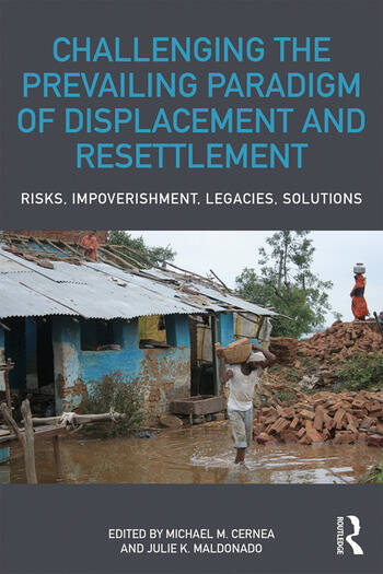 Challenging the Prevailing Paradigm of Displacement and Resettlement Risks, Impoverishment, Legacies, Solutions book cover