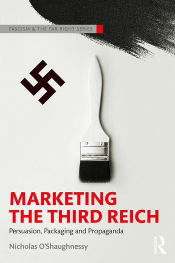 Marketing the Third Reich Persuasion, Packaging and Propaganda book cover