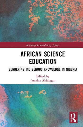 African Science Education Gendering Indigenous Knowledge in Nigeria book cover