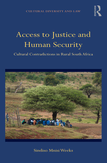 Access to Justice and Human Security Cultural Contradictions in Rural South Africa book cover