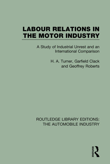 Labour Relations in the Motor Industry A Study of Industrial Unrest and an International Comparison book cover