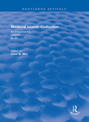 Routledge Revivals: Medieval Islamic Civilization (2006) An Encyclopedia - Volume I book cover