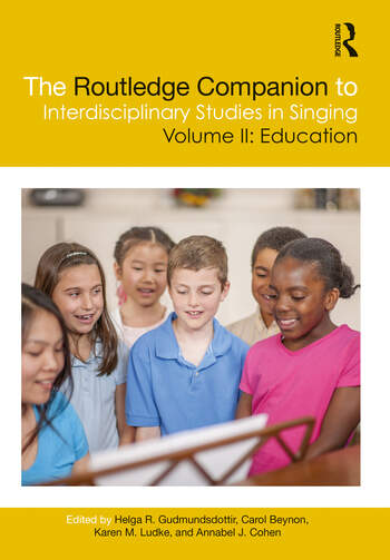 The Routledge Companion to Interdisciplinary Studies in Singing, Volume II: Education book cover