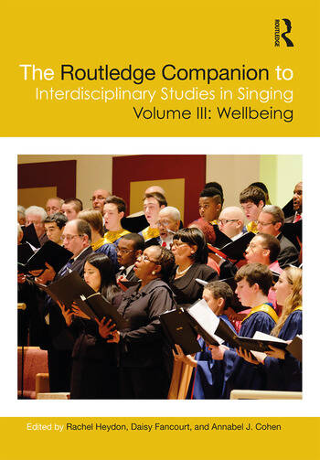 The Routledge Companion to Interdisciplinary Studies in Singing, Volume III: Wellbeing book cover