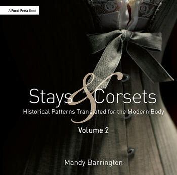 Stays and Corsets Volume 2 Historical Patterns Translated for the Modern Body book cover